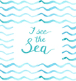 I see Sea Calligraphic Lettering Poster vector image vector image