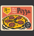 pizza retro poster for pizzeria restaurant vector image