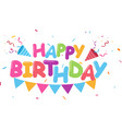 flat happy birthday background with colorful vector image vector image