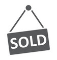 sold glyph icon real estate and home sale sign vector image