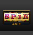 spin and win slot machine games banner gambling vector image vector image