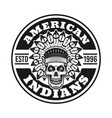 american indians badge with chief skull vector image