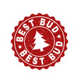 best bud grunge stamp seal with fir-tree vector image vector image