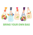 hands hold eco bags people bring own bag vector image