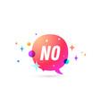 no speech bubble vector image vector image