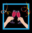 two hands clink glasses red drink and serpentine vector image