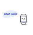 cute smart watch cartoon comic character vector image vector image