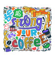 hand drawn lettering quote be as strong as your vector image vector image