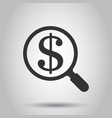 magnify glass with dollar sign icon in flat style vector image vector image
