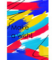 make a wish phrase abstract banner template vector image