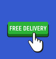 hand mouse cursor clicks the free dekivery button vector image