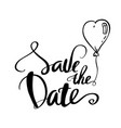 save the date calligraphy for wedding or love card vector image vector image