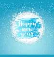 happy new year frame from snowflakes vector image vector image