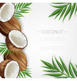 coconut background realistic layout vector image vector image