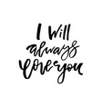 i will always love you - happy valentines day vector image vector image