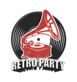 retro party emblem with vintage style gramophone vector image