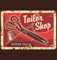 tailor shop rusty metal sign sewing tools vector image vector image