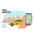 taxi order hand holding smartphone and push vector image