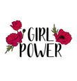 typography feminist slogan with cute red flowers vector image
