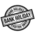 Bank Holiday rubber stamp vector image vector image