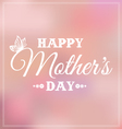 Mothers day bokeh vector image vector image
