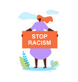 african woman hold banner in hands stop racism vector image