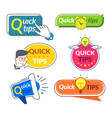 quick tip banners tips and tricks suggestion vector image vector image