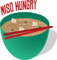 Miso Hungry vector image vector image