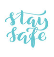 stay safe - handdrawn typography poster for self vector image