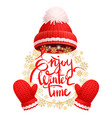 enjoy wintertime greeting card warm red hat glove vector image vector image