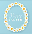 happy easter card chamomile egg shape frame on vector image