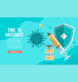 time to vaccinate bannercall for vaccine use vector image