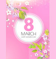 8 march women s day cherry blossom flower vector image