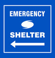 emergency shelter left safety side sign board vector image