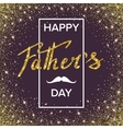 Happy fathers day handwritten lettering vector image