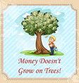 Idiom money doesnt grow on trees vector image