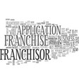 what do franchisors look for in a franchisee text vector image vector image