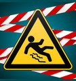 caution - danger beware of slippery safety sign vector image