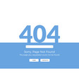 error 404 page not found website 404 web failure vector image vector image