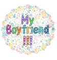 My Boyfriend - Greeting card vector image vector image