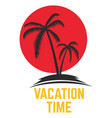 vacation time lettering phrase with palm icon vector image vector image