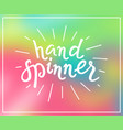 hand spinner lettering on blurred background vector image vector image