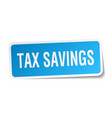 tax savings square sticker on white vector image vector image