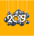 yellow festive 2019 new year card with silver vector image vector image