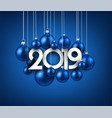 blue festive 2019 new year card with christmas vector image vector image