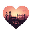 abstract heart-shaped cityscape london with the vector image vector image