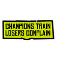 champions train losers complain vector image vector image