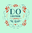 hand lettering with bible verse do everything in vector image vector image