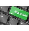 impossible button on keyboard - business concept vector image