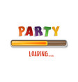 party loading poster template isolated on white vector image
